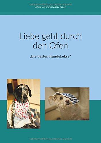 """Liebe geht durch den Ofen: """"Die besten Hundekekse"""""""