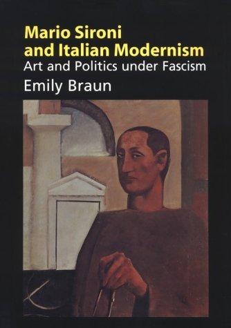 Mario Sironi and Italian Modernism: Art and Politics under Fascism by Emily Braun (2000-02-13)