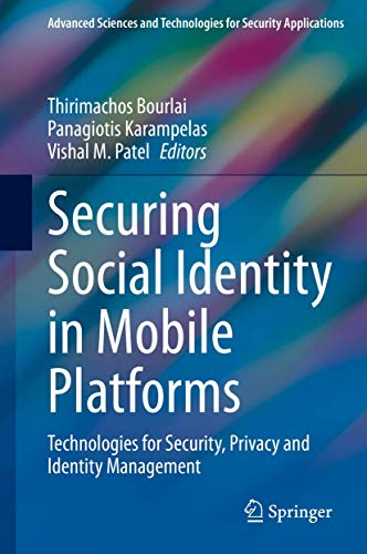 Securing Social Identity in Mobile Platforms: Technologies for Security, Privacy and Identity Management