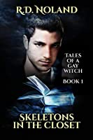 Skeletons In The Closet (Tales of a Gay Witch Book)