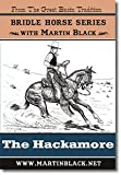 Bridle Horse Series Part 1 -The Hackamore with Martin Black