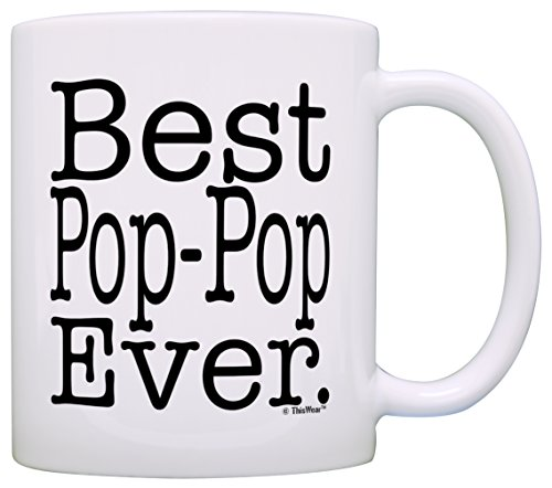 Father's Day Gift for Grandpa Best Pop-Pop Ever Gift Coffee Mug Tea Cup White