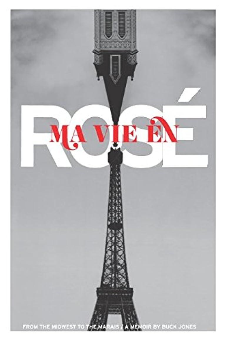 Ma Vie en Rose: A Memoir From the Midwest to the Marais