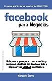 Facebook para Negocios.: Guía paso a paso para crear anuncios y campañas...