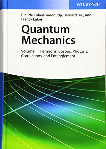 Quantum Mechanics: Volume 3: Fermions, Bosons, Photons, Correlations, and Entanglement