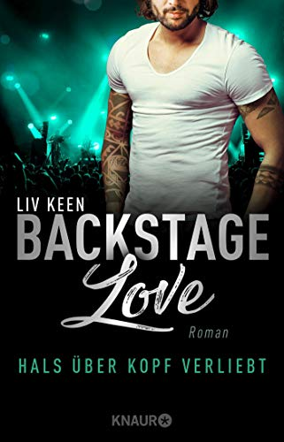 Backstage Love – Hals über Kopf verliebt: Roman (Rock & Love Serie, Band 3)
