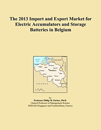 The 2013 Import and Export Market for Electric Accumulators and Storage Batteries in Belgium