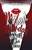 Mad Monday - Wer aufsteht, ist selbst schuld