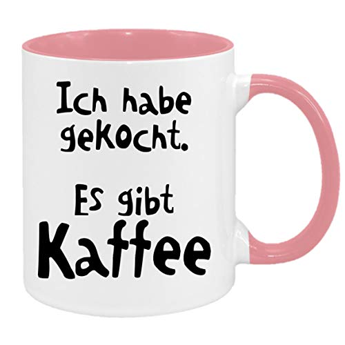 Ich Habe gekocht. Es gibt Kaffee.… - Tasse mit Spruchmotiv (pink)