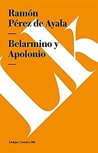 Belarmino y Apolonio par  Ramon Perez De Ayala