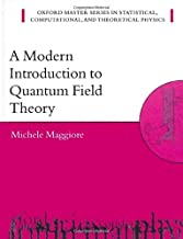 A Modern Introduction to Quantum Field Theory (Oxford Master Series in Physics)