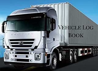Vehicle Log Book: A Vehicle Maintenance Log Book, Car Maintenance Log Book, Truckers Log, Auto Maintenance Log Book, Fuel Log Book, Auto Mechanics Book, for Drivers. White Truck Theme