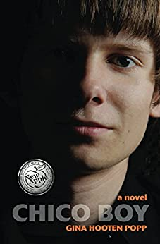 Chico Boy: A Novel by [Gina Hooten Popp]