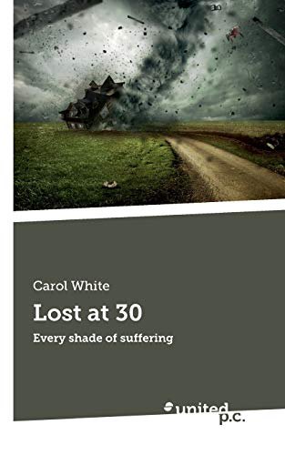Lost at 30: Every shade of suffering
