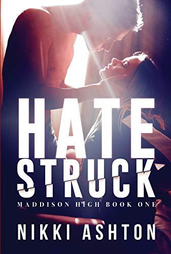 Hate Struck: (Maddison High School Book 1- Bully Romance) (English Edition)