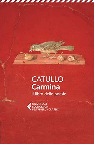 Carmina. Il libro delle poesie. Testo latino a fronte