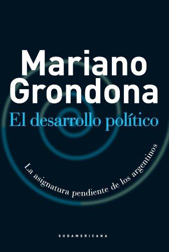 El desarrollo político: La asignatura pendiente de los argentinos