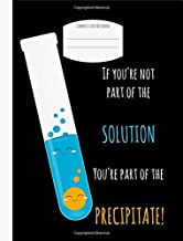 If you're not part of the solution...: Science,Composition Lab Notebook, 5x5 Graph Paper,Quad Ruled,Chemistry,9-3/4