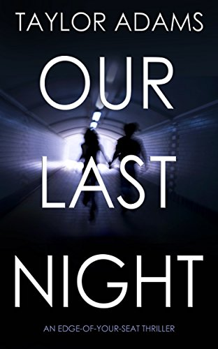 Our Last Night An Edge Of Your Seat Thriller Ebook Adams Taylor Amazon Ca Kindle Store