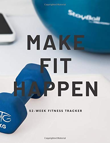 Make Fit Happen - 52 Week Fitness Journal - Fitness Tracker - Activity Tracker - Workout Log