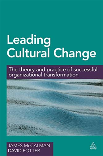 Leading Cultural Change: The Theory and Practice of Successful Organizational Transformation