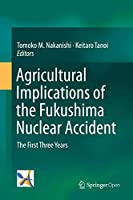 Agricultural Implications of the Fukushima Nuclear Accident: The First Three Years
