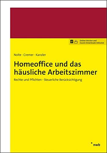 Homeoffice und das häusliche Arbeitszimmer: Rechte und Pflichten - Steuerliche Berücksichtigung