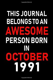 This Journal belongs to an Awesome Person Born in October 1991: Blank Line Journal, Notebook or Diary is Perfect for the October Borns. Makes an ... an Alternative to B-day Present or a Card.