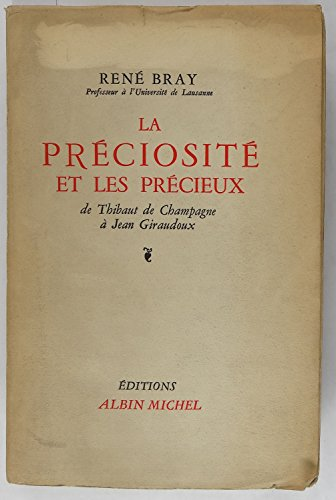 La préciosité et les précieux, de Thibaut de Champagne à Jean Giraudoux