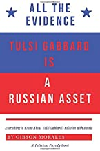 All the Evidence Tulsi Gabbard is a Russian Asset: Everything to Know About Tulsi Gabbard's Relation with Russia