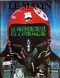 MATIN MAGAZINE (LE) [No 1493] du 12/12/1981 - LE REARMEMENT DE L'AMERIQUE - JACQUES HIGELIN - J.M. GRAVIER - LES TROTTOIRS DE MANILLE - B. KOUCHNER - V. LALU - NOYE POUR LA PAIX - ETRE PRET A FRAPPER - PARTOUT - A TOUT MOMENT PAR H. DE BRESSON - SU L'ECHIQUIER MONDIAL - LES ATOUTS DES SUPER-GRANDS - DIEGO GARCIA - AVANT-POSTE DANS L'OCEAN INDIEN - COMMENT REAGAN PREPARE SA GUERRE PAR P. ZERBIB - CONTRE LES MISSILES NUCLEAIRES - LE RAYON LASER PAR FEYDEL - POUR TROMPER LE