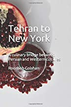 Tehran to New York: A culinary bridge between Persian and Western cultures