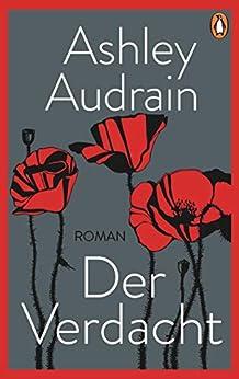 Der Verdacht: Roman (German Edition) by [Ashley Audrain, Ulrike Wasel, Klaus Timmermann]