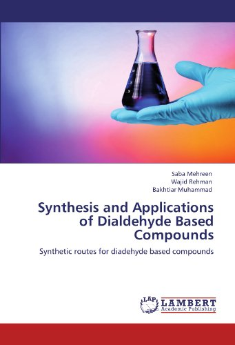 Synthesis and Applications of Dialdehyde Based Compounds: Synthetic routes for diadehyde based compounds