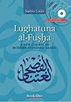 Lughatuna al-Fusha: A New Course in Modern Standard Arabic: Book One by Samia Louis(2010-06-01)