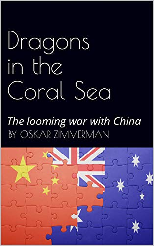 Dragons in the Coral Sea: The looming war with China (English Edition)