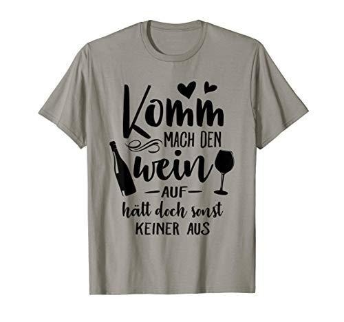 Komm mach den Wein auf Rotwein Weißwein Wein Winzer Geschenk T-Shirt