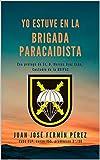 Yo estuve en la Brigada Paracaidista
