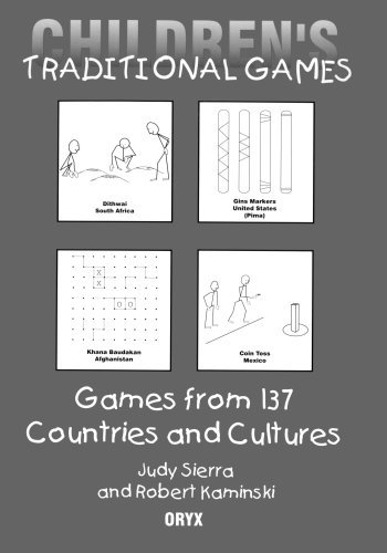Children's Traditional Games: Games from 137 Countries and Cultures (English Edition)