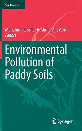 Environmental Pollution of Paddy Soils (Soil Biology, 53, Band 53)