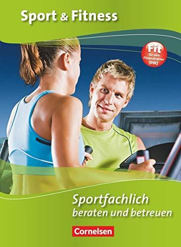 Sport & Fitness: Sportfachlich beraten und betreuen: Sportfachlich beraten und betreuen - Schülerbuch (Sport & Fitness: Aktuelle Ausgabe)