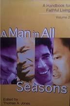 A Man in All Seasons (A Handbook for Faithful Living, Volume 2)