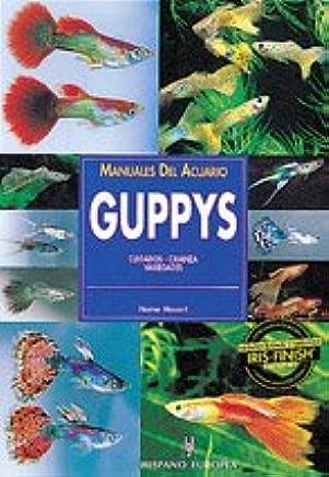 Guppys/ Guppies: Cuidados, crianza, variedades/ Keeping and Breeding Them in Captivity