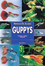 Guppys : cuidados, crianza, variedades (Manuales del acuario)