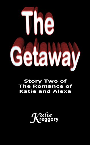 The Romance of Katie and Alexa: The Getaway (English Edition)