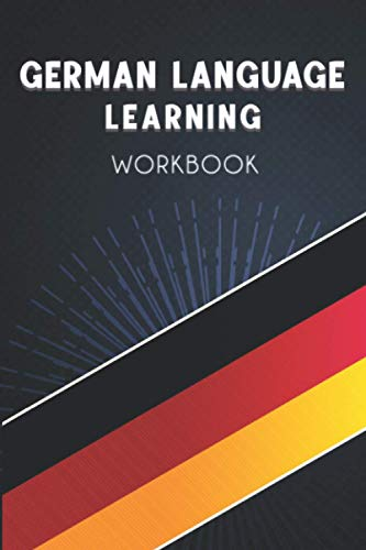 German Language Learning Workbook: German Learning Vocabulary Conjugation Practice and more. Notebook, organizer and planner to Learn and Practice German Language