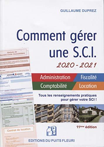 Comment gérer une SCI 2020/2021: Gestion administrative, fiscale, comptable et locative