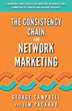 3. The Consistency Chain for Network Marketing: A Remarkably Simple Process for Harnessing the Power of Habit, Eliminating Self Sabotage and Achieving Your Goals