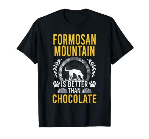 Formosan Mountain es mejor que el dueño del perro amante del chocolate Camiseta