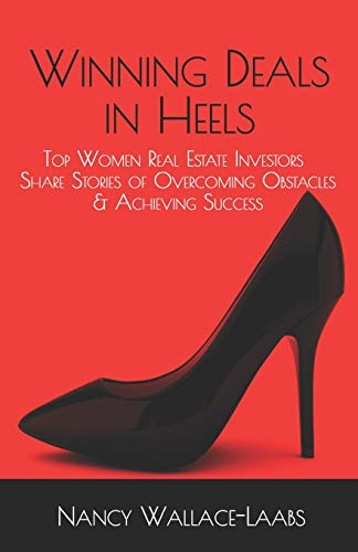 Real Estate Investing Books! - Winning Deals in Heels: Top Women Real Estate Investors Share Stories of Overcoming Obstacles & Achieving Success